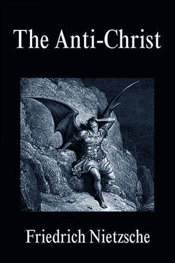 nietzsche the antichrist Twilight of idols and anti-christ by friedrich nietzsche 'twilight of the idols', an  attack on all the prevalent ideas of his time, offers a lig.