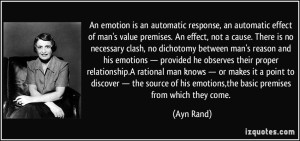 quote-an-emotion-is-an-automatic-response-an-automatic-effect-of-man-s-value-premises-an-effect-not-a-ayn-rand-349736