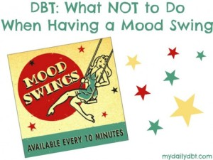 mood swing dbt opposite action